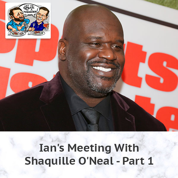 Ian's Meeting With Shaquille O'Neal – Part 1