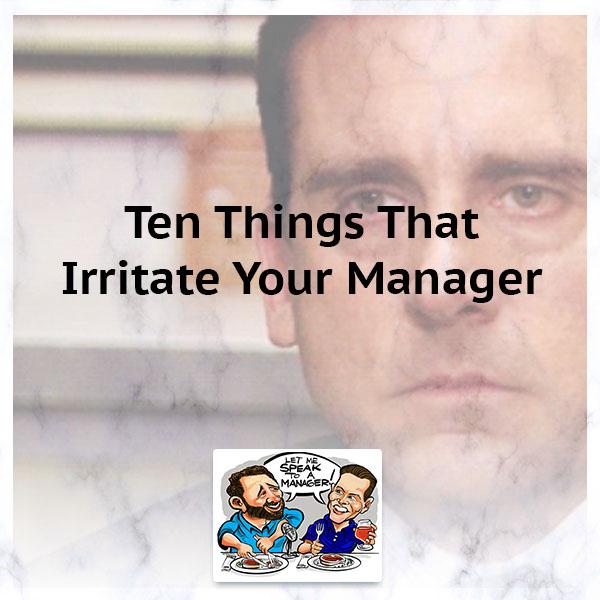 LMSM 44 | Habits That Irritate Managers
