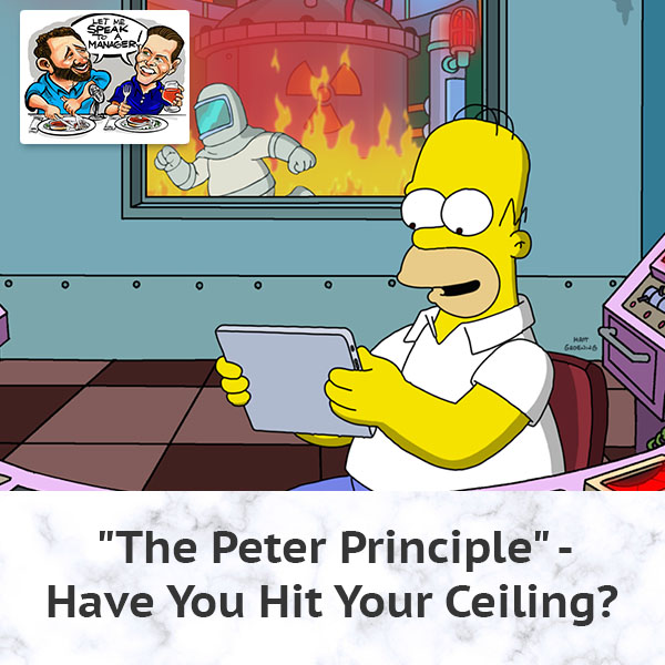 """""""The Peter Principle"""" – Have You Hit Your Ceiling?"""
