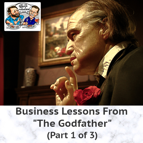 "Business Lessons From ""The Godfather"" (Part 1 of 3)"