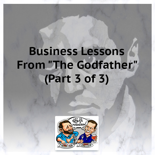 "Business Lessons From ""The Godfather"" (Part 3 of 3)"