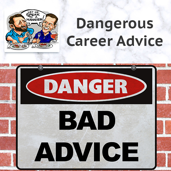 Dangerous Career Advice