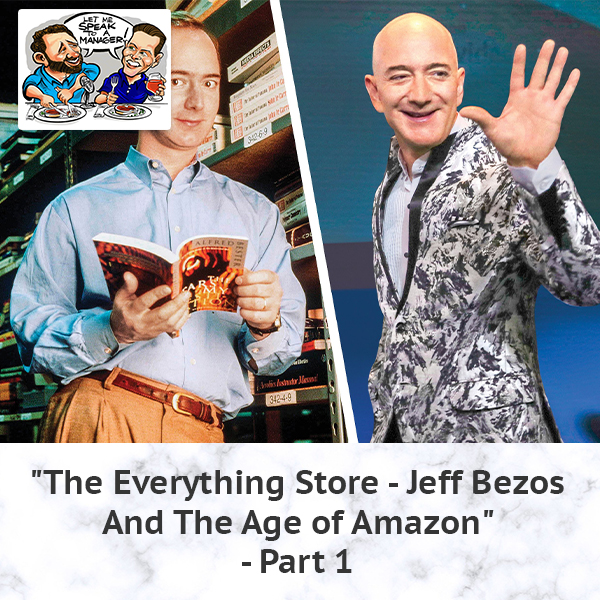 """The Everything Store – Jeff Bezos And The Age of Amazon"" – Part 1"