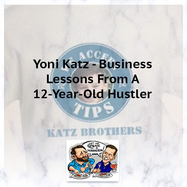 Yoni Katz – Business Lessons From A 12-Year-Old Hustler