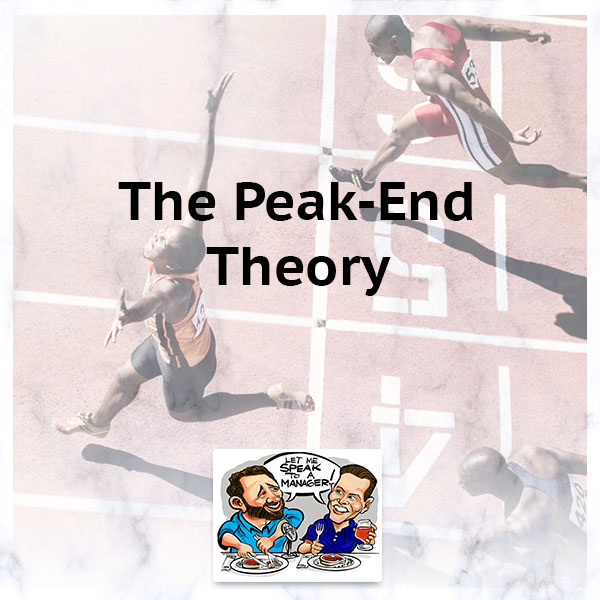 The Peak-End Theory