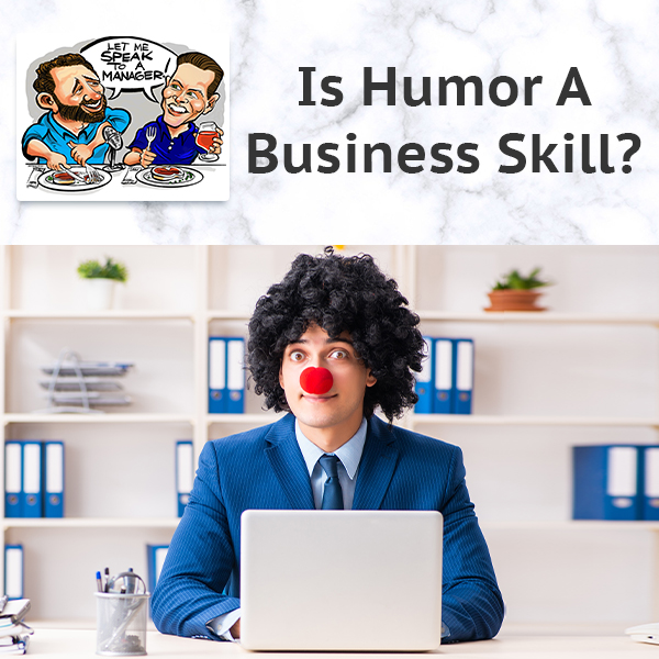 Is Humor A Business Skill?