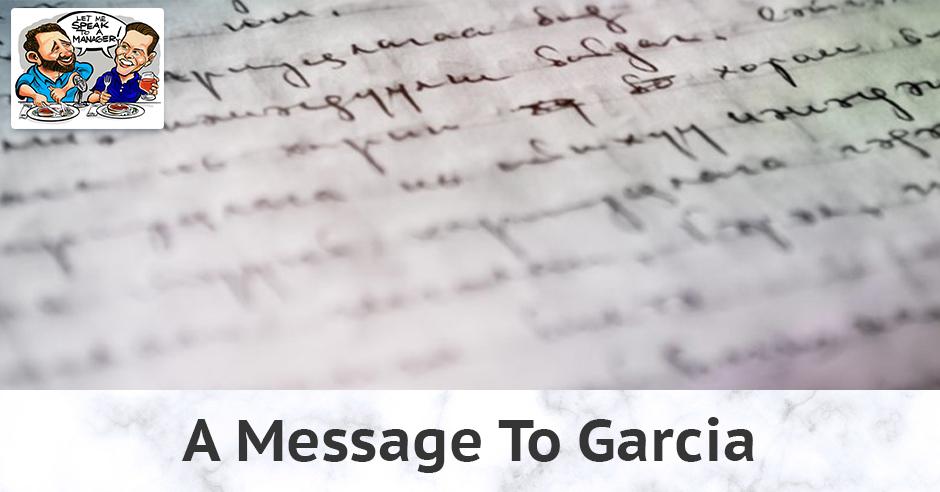 LMSM 36 | Message To Garcia