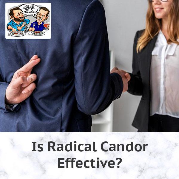 Is Radical Candor Effective?