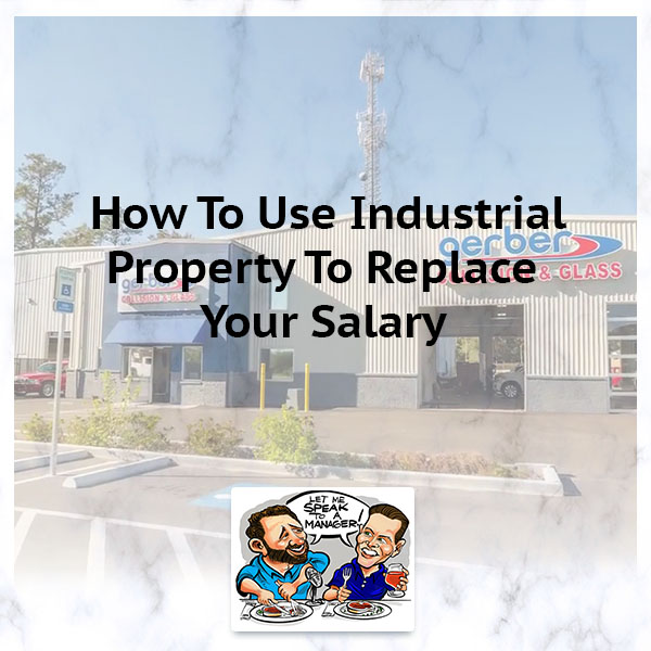 How To Use Industrial Property To Replace Your Salary